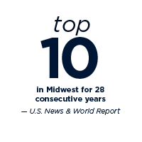 top 10 in Midwest for 28 consecutive years – U.S. News and World Report