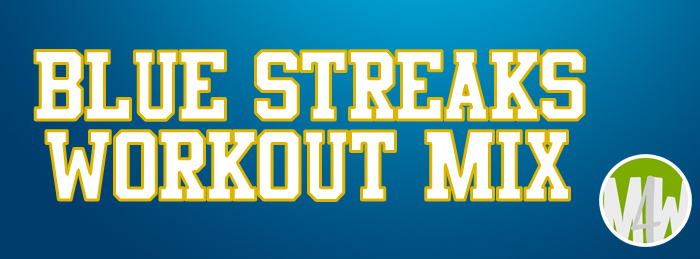 Blue Streaks Workout Mix