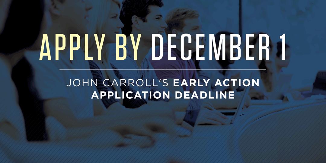 Apply by December 1 for John Carroll's Early Action Deadline