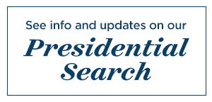 see info and updates on our presidential search button
