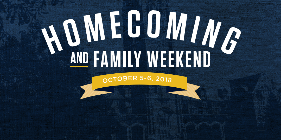 Join us for Homecoming and Family Weekend: October 5-6, 2018
