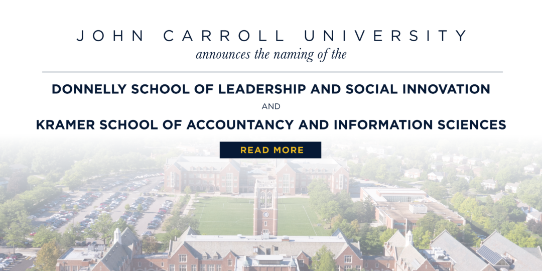 JCU announces the naming of the Kramer School of Accountancy and Information Sciences and the Donnelly School of Leadership and Social Innovation