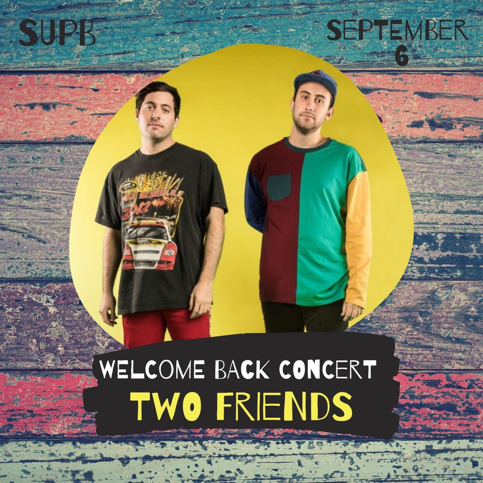 Welcome Back Concert is Two Friends